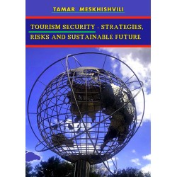 Tamar Meskhishvili  - Tourism Security - Strategies, Risks and Sustainable Future