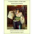 Reynold A. Nicholson - A Literary History of the Arabs