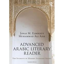 Jonas M. Elbousty, Muhammad Ali Aziz - Advanced Arabic Literary Reader -  For Students of Modern Standard Arabic
